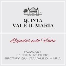 """Quinta Vale D. Maria lança Podcast """"Ligados pelo Vinho"""""""